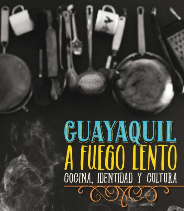 Libro Guayaquil a Fuego Lento